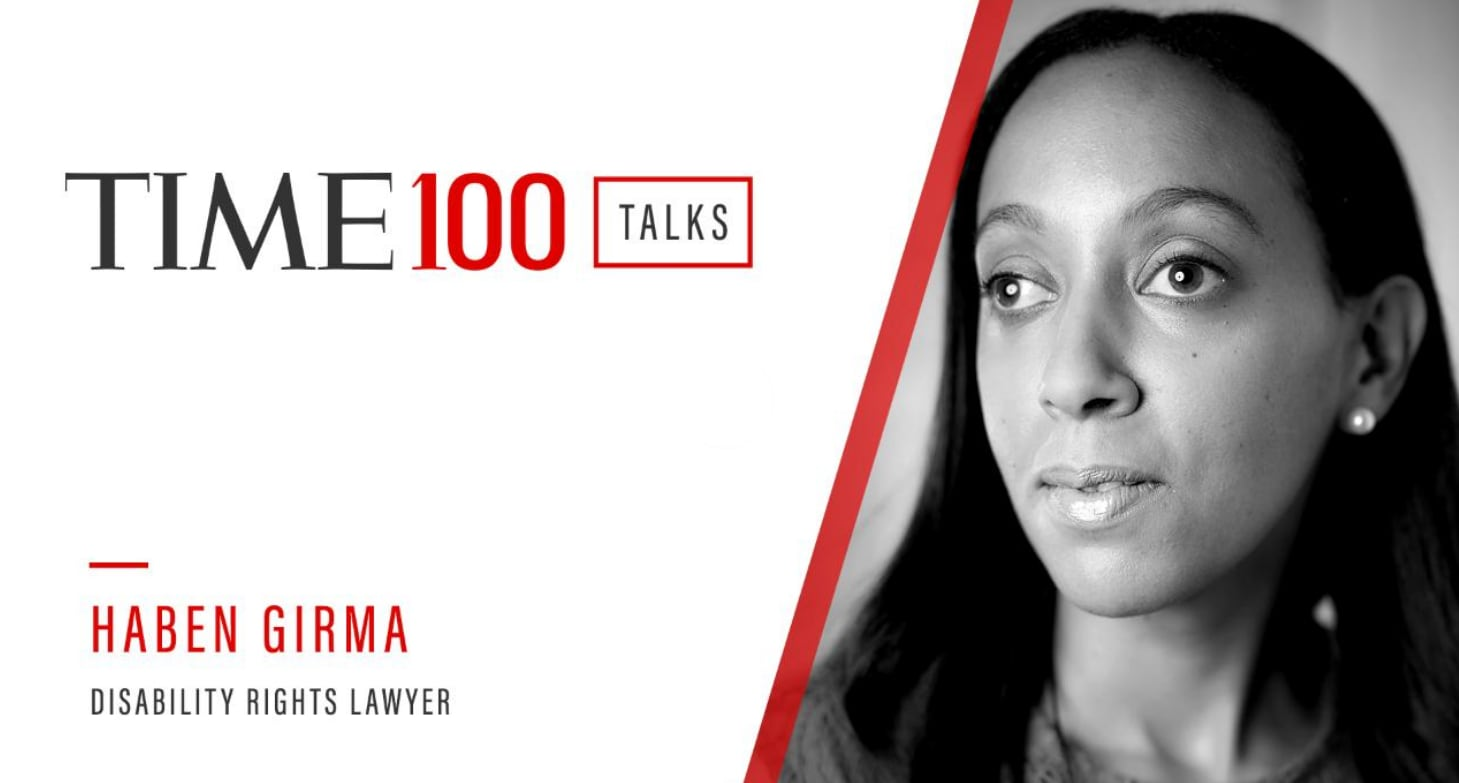 "On the left is text that says, ""TIME 100 Talks. Haben Girma, disability rights lawyer."" On the right is a portrait of Haben"